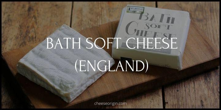 Bath Soft Cheese (ENGLAND) - Cheese Origin